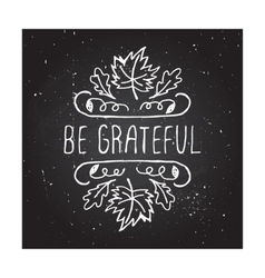 Be grateful - typographic element vector image