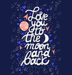 love you to the moon and back lettering vector image