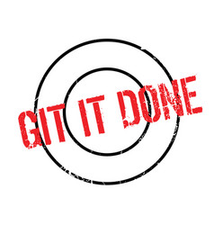 Git it done rubber stamp vector