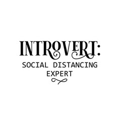 Introvert quote lettering typography social vector