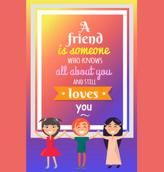 three friends and great quotation on background vector image vector image