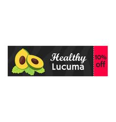 lucuma exotic fruit sale superfood for market vector image