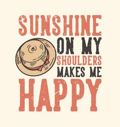 T-shirt design slogan typography sunshine on my vector