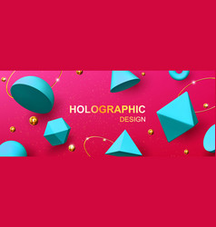 Holographic background with 3d geometric shapes vector