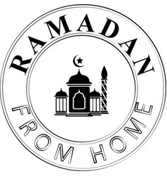 Ramadan from home sign and stamp vector