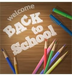 Back to school School supplies on a wooden board vector image vector image