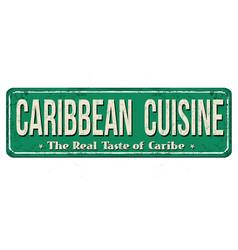 Caribbean cuisine vintage rusty metal sign vector
