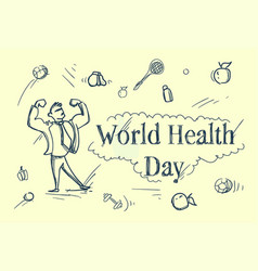 world health day sketch greeting card with strong vector image