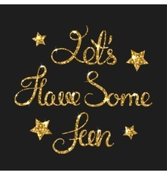 Have some fun golden text for card Modern brush vector image