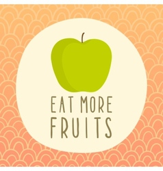 Eat more fruits card with green apple vector image