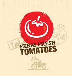organic farm fresh tomatoes creative food market vector image vector image
