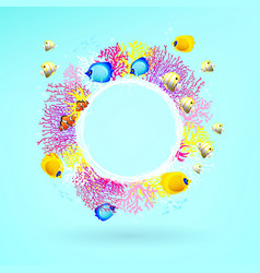 round banner of corals with bright sea fishes vector image vector image