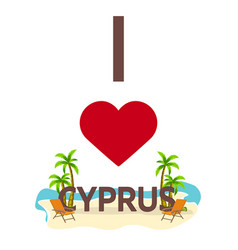 i love cyprus travel palm summer lounge chair vector image