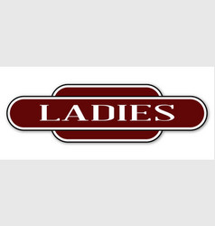 Ladies toilet station name sign vector