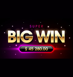 Super big win banner for lottery or casino games vector