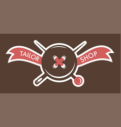 tailor shop needles nd buttons logotype of shop vector image