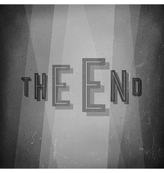 The end Film noir styled abstract screen Old vector image