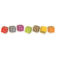 Word ARRANGE written with alphabet blocks vector image