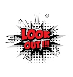 Comic text look out sound effects pop art vector image