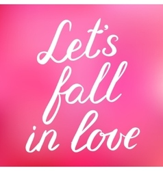Let s fall in love handwritten vector image