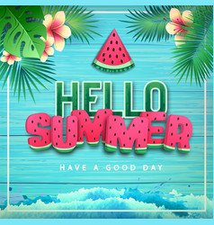 typography hello summer poster with watermelon vector image