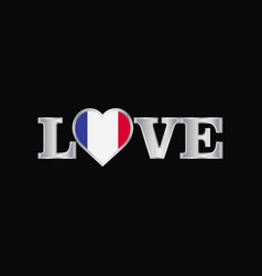 love typography with france flag design vector image