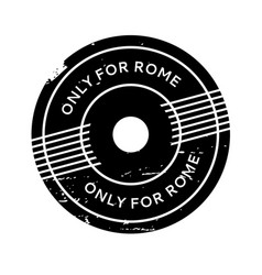 Only for rome rubber stamp vector