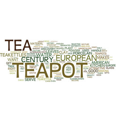 European teapot teakettle that settled the west vector