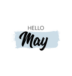 hello may month lettering welcome vector image