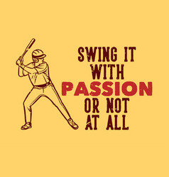 t shirt design swing it with passion vector image