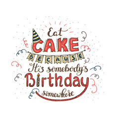 unique lettering poster with a phrase eat cake vector image vector image