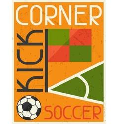 Soccer Conner Kick Retro poster in flat design vector image vector image