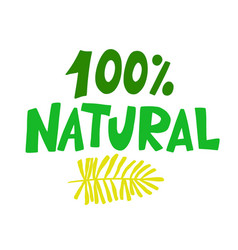 100 percent natural food green sign vector image