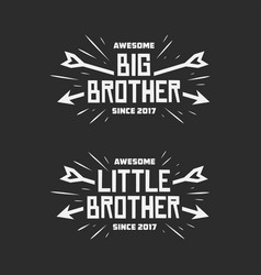 big brother little brother typography print vector image