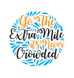 Go the extra mile motivational quote for better vector