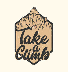logo design take a climb with mountain vintage vector image