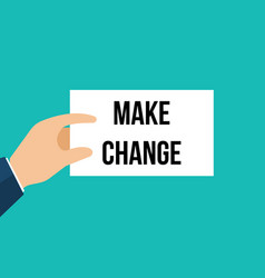 Man showing paper make change text vector