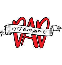 dad i love you on white background vector image