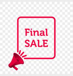 Final sale message quote megaphone icon vector