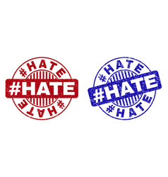 Grunge hashtag hate scratched round stamp seals vector