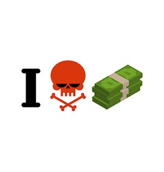 I hate money Skull symbol of hatred and wad of vector