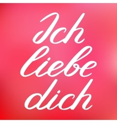 Ich liebe dich I love you in German Handwritten vector image