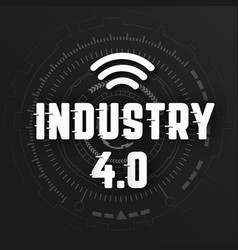 industry 40 with wifi logo on black background vector image