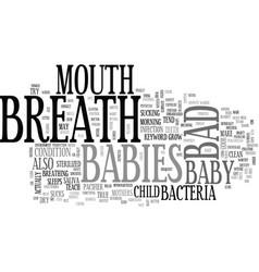 babies bad breath text word cloud concept vector image
