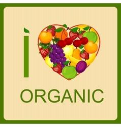 I love organic food an vector image