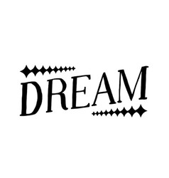 Dream - isolated hand drawn lettering vector