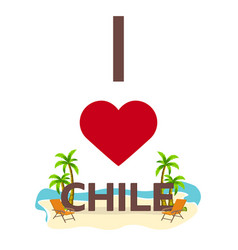 i love chile travel palm summer lounge chair vector image