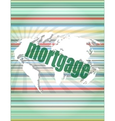 Mortgage words on digital touch screen interface vector