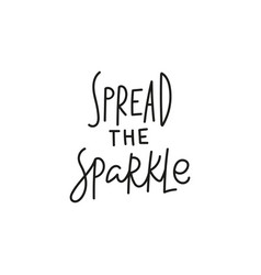 Spread sparkle quote simple lettering sign vector
