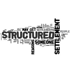 Why do people get structured settlements text vector